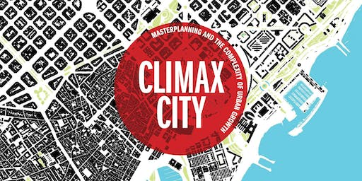 Climax City: Masterplanning and the Complexity of Urban Growth -  Nottingham