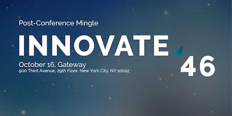 INNOVATE46 Post-Conference Mingle  tickets