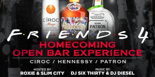 Friends 4:    WSSU Homecoming   OPEN BAR EXPERIENCE