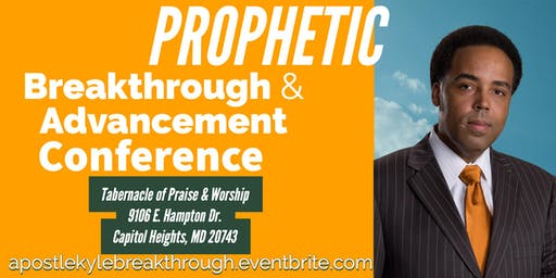Prophetic Advancement and Breakthrough Conference-Baltimore
