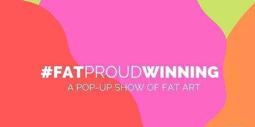 #FatProudWinning: A Pop-Up Show of Fat Art