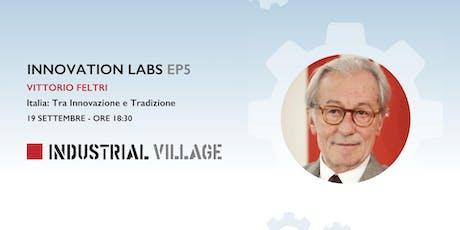Innovation Labs EP5 - Vittorio Feltri: Italia, tra Innovazione e Tradizione biglietti