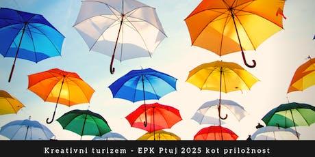 Posvet: Kreativni turizem - EPK Ptuj 2025 kot priložnost tickets