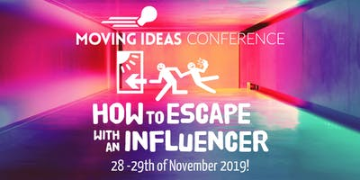 Moving Ideas Conference: How to Escape with an Influencer