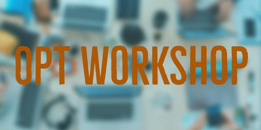 OPT Workshop for Fall 2019 Graduates