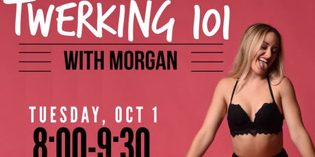 Twerking 101 with Morgan tickets