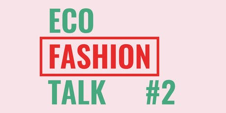 ECO FASHION TALK Tickets