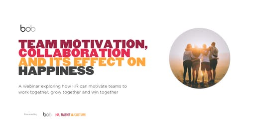 Team Motivation, Collaboration and its Effect on Happiness (Webinar)