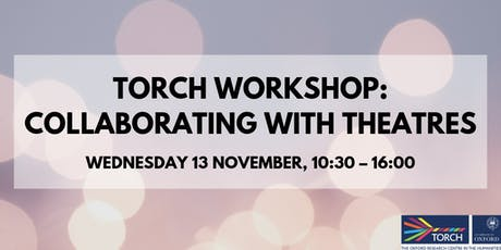 TORCH Workshop: Collaborating with Theatres tickets