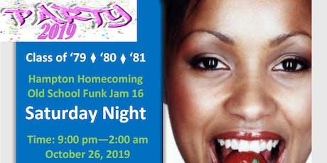 Class of 79'•80'•81' Hampton Homecoming Old School Funk Jam 16 tickets