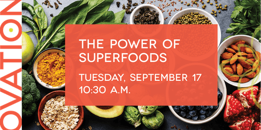 Seminar: The Power of SuperfoodsThe Power of Superfoods