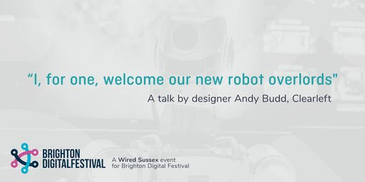 """""""I, for one, welcome our new robot overlords"""""""