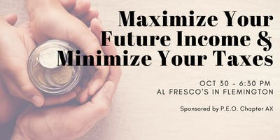 Maximize Your Future Income & Minimize Your Taxes
