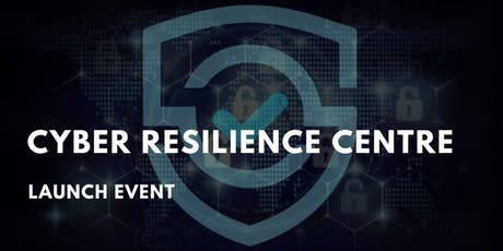 Cyber Resilience Centre - Launch Event tickets