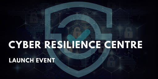 Cyber Resilience Centre - Launch Event
