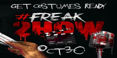 2nd Annual FREAK SHOW Extravaganza #Freak2how
