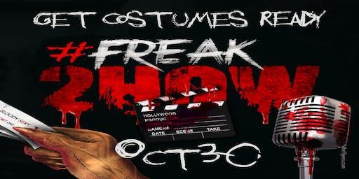 2nd Annual FREAK SHOW Extravaganza #Freak2how