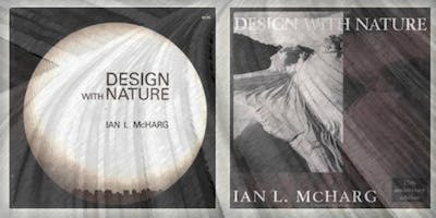 50TH ANNIVESARY OF IAN McHARG'S 'DESIGN WITH NATURE': A CELEBRATION