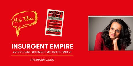 HubTalks: Insurgent Empire with Priyamvada Gopal tickets