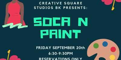 CSSBK PRESENTS: Soca N PAINT