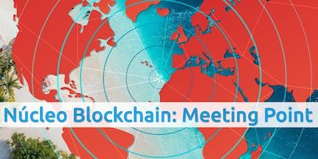 Núcleo Blockchain: Meeting Point entradas