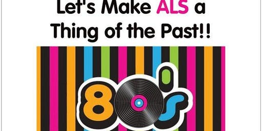 Let's Make ALS a Thing of the Past - 80's Dance Party