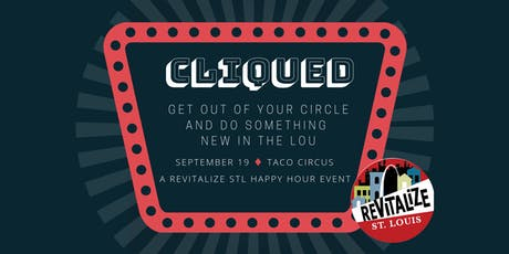 Cliqued - A Revitalize STL Happy Hour Event @ the NEW Taco Circus tickets