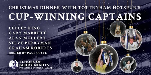 Christmas Dinner with Tottenham Hotspur's Cup-Winning Captains