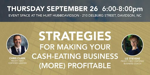 Strategies for Making Your Cash-Eating Business (More) Profitable