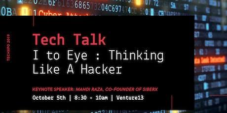 TECH TALK - I to Eye : Thinking Like A Hacker tickets