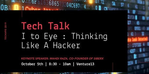 TECH TALK - I to Eye : Thinking Like A Hacker
