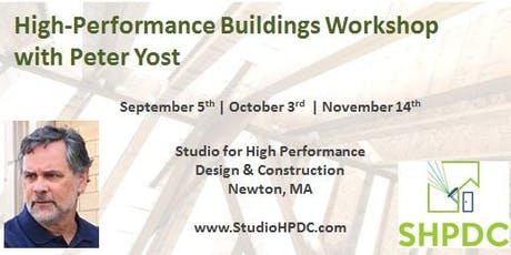 High Performance Buildings Workshop Series with Peter Yost tickets
