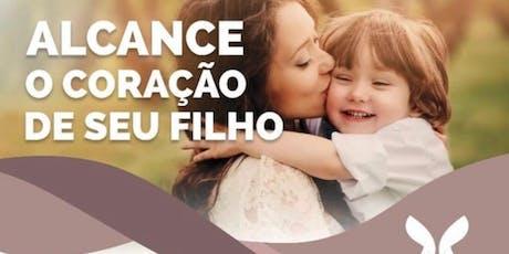 ALCANCE O CORAÇAO DO SEU FILHO ingressos