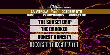 The Sunset Drip, The Crooked, Honest Honesty, Footprints of Giants tickets
