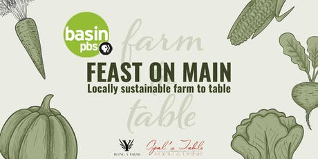 Feast on Main with Basin PBS tickets