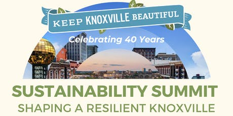 Sustainability Summit: Shaping a Resilient Knoxville tickets