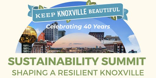 Sustainability Summit: Shaping a Resilient Knoxville