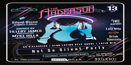 Not So-Silent Party @ The Anderson  tickets