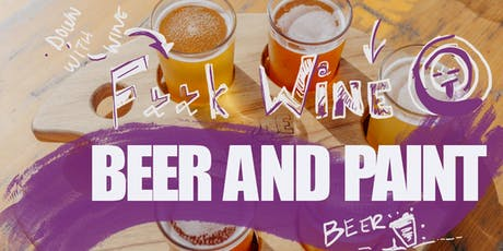 F**k Wine! Beer and Paint tickets