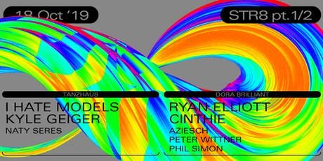 STR8 pt 1/2 w/ I Hate Models/ Ryan Elliott/ Cinthie/ Kyle Geiger Tickets