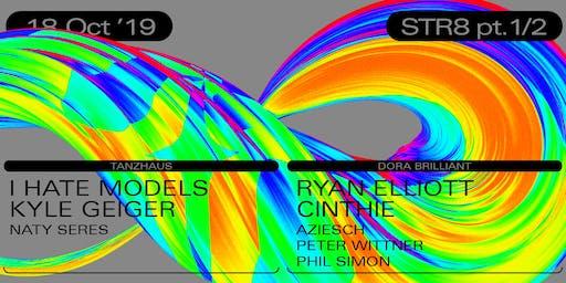 STR8 pt 1/2 w/ I Hate Models/ Ryan Elliott/ Cinthie/ Kyle Geiger