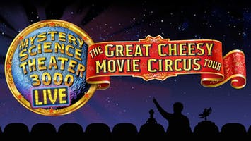 """""""Mystery Science Theater 3000"""" Live: The Great Cheesy Movie Circus Tour"""