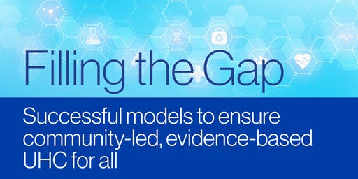 Filling the Gap: Successful models to ensure community-led, evidence-based UHC for all