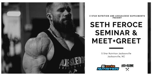 FREE Seth Feroce and Ax+Sledge X 5 Star Nutrition Meet+Greet and Seminar!