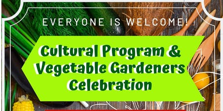 Cultural Program and Vegetable Gardeners Celebration tickets