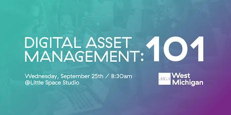 Digital Asset Management: 101 tickets