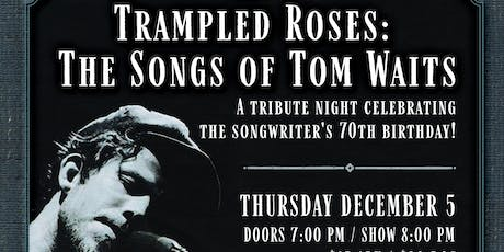 Trampled Roses: The Songs of Tom Waits tickets
