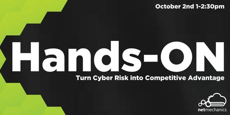 Hands-ON: Turn Cyber Risk into Competitive Advantage tickets