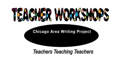 Social Emotional Learning (SEL) and Writing  - Chicago Area Writing Project