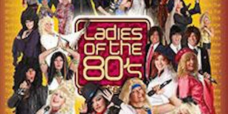 Ladies of the 80's tickets